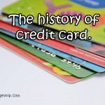 The interesting history of Credit card.