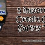 5 important Credit card safety tips.